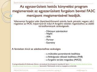 Az egyszerus tett kettos k nyvel si program megismer s t az egyszerus tett forgalom bevitel FA3C men pont megismer s vel
