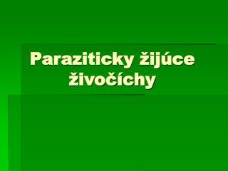 Paraziticky žijúce živočíchy