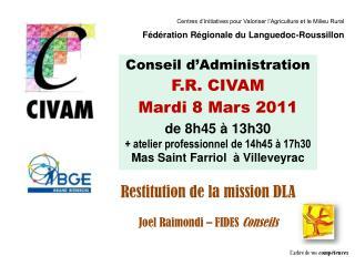 Conseil d'Administration  F.R. CIVAM  Mardi 8 Mars 2011  de 8h45 à 13h30