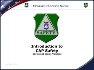 Introduction to CAP Safety  Cadets and Senior Members