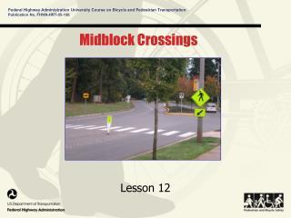 Midblock Crossings