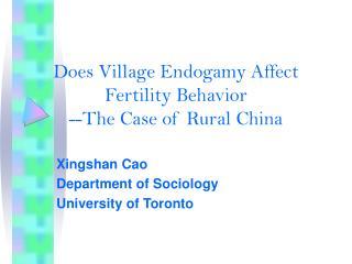 Does Village Endogamy Affect Fertility Behavior --The Case of Rural China