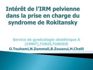 Int�r�t de l�IRM pelvienne  dans la prise en charge du syndrome de  Rokitansky
