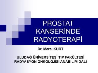 PROSTAT KANSERİNDE RADYOTERAPİ