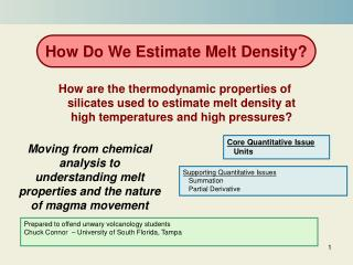Moving from chemical analysis to understanding melt properties and the nature of magma movement