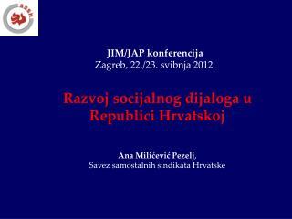 JIM/JAP konferencija Zagreb, 22./23. svibnja 2012.