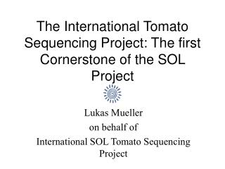 The International Tomato Sequencing Project: The first Cornerstone of the SOL Project