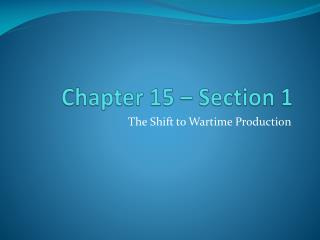 Chapter 15 – Section 1