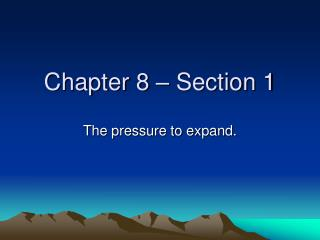 Chapter 8 – Section 1
