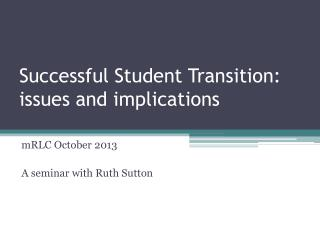 Successful Student Transition: issues and implications