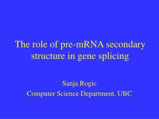 The role of pre-mRNA secondary structure in gene splicing