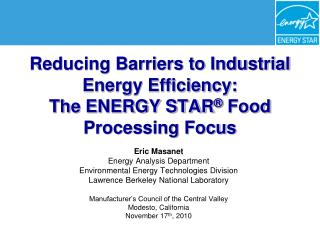 Reducing Barriers to Industrial Energy Efficiency:  The ENERGY STAR  Food  Processing Focus