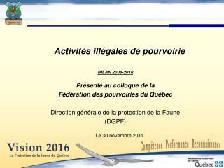 Activités illégales de pourvoirie BILAN 2008-2010 Présenté au colloque de la