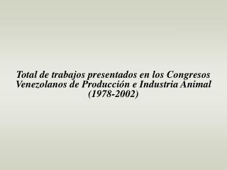 UCV= Universidad Central de Venezuela INIA = Instituto Nacional de Investigaciones Agrícolas