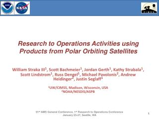 Research to Operations Activities using Products from Polar Orbiting Satellites