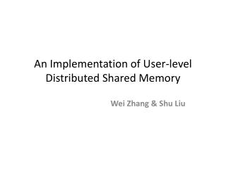 An Implementation of User-level Distributed Shared Memory