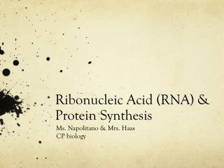 Ribonucleic Acid (RNA) & Protein Synthesis
