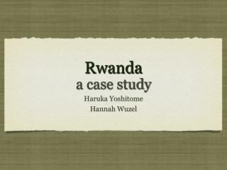 Rwanda a case study