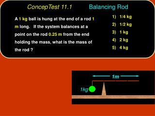 ConcepTest 11.1 Balancing Rod