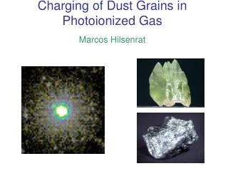 Charging of Dust Grains in Photoionized Gas Marcos Hilsenrat