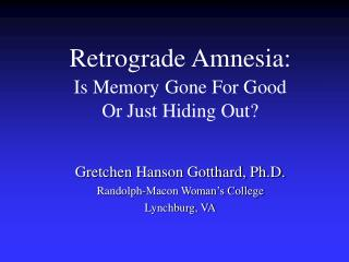 Retrograde Amnesia: Is Memory Gone For Good  Or Just Hiding Out