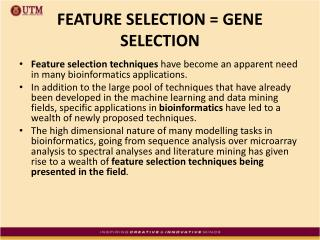 FEATURE SELECTION = GENE SELECTION