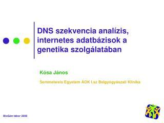 DNS szekvencia analízis, internetes adatbázisok a genetika szolgálatában