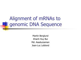 Alignment of mRNAs to genomic DNA Sequence