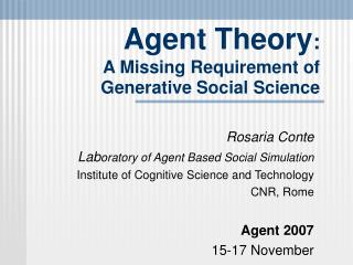 Agent Theory :  A Missing Requirement of Generative Social Science