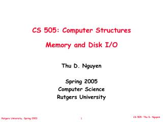 CS 505: Computer Structures Memory and Disk I/O