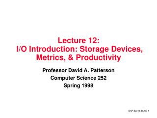 Lecture 12:   I/O Introduction: Storage Devices, Metrics, & Productivity
