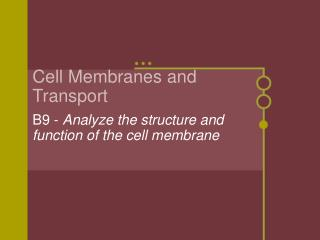 Cell Membranes and Transport