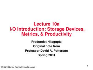 Lecture 10a   I/O Introduction: Storage Devices, Metrics, & Productivity