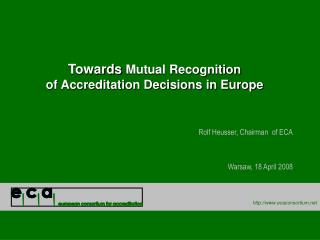 Towards  Mutual Recognition  of Accreditation Decisions in Europe