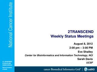 2TRANSCEND Weekly Status Meetings