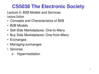 Lecture 5: B2B Models and Services Lecture Outline Concepts and Characteristics of B2B  B2B Models