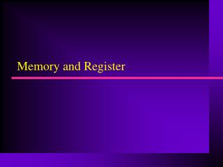 Memory and Register