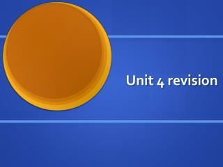 Unit 4 revision