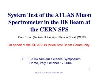System Test of the ATLAS Muon Spectrometer in the H8 Beam at the CERN SPS