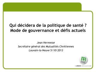 Qui décidera de la politique de santé ? Mode de gouvernance et défis actuels
