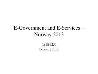 E-Government and E-Services – Norway 2013