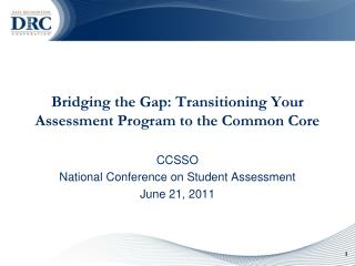 Bridging the Gap: Transitioning Your Assessment Program to the Common Core