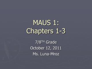 MAUS 1: Chapters 1-3
