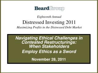 Eighteenth Annual Distressed Investing 2011 Maximizing Profits in the Distressed Debt Market