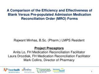 Rajwant Minhas, B.Sc. (Pharm.) LMPS Resident Project Preceptors