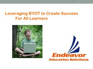 Leveraging BYOT to Create Success            For All Learners
