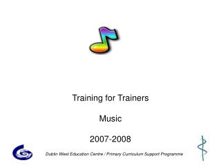Training for Trainers  Music  2007-2008