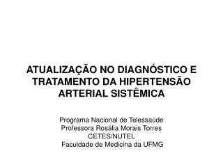 ATUALIZAÇÃO NO DIAGNÓSTICO E TRATAMENTO DA HIPERTENSÃO ARTERIAL SISTÊMICA