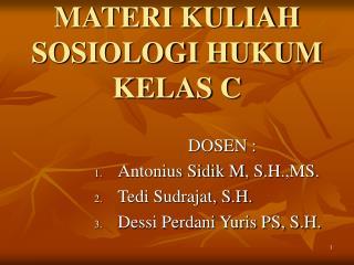 MATERI KULIAH SOSIOLOGI HUKUM KELAS C
