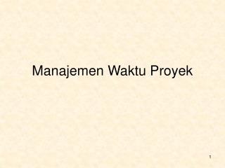 Manajemen Waktu Proyek